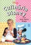 Culinária Disney - Com Ana Maria Braga