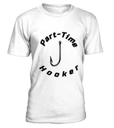 "# Part-Time Hooker Fishing Retired .  100% Printed in the U.S.A - Ship Worldwide*HOW TO ORDER?1. Select style and color2. Click ""Buy it Now""3. Select size and quantity4. Enter shipping and billing information5. Done! Simple as that!!!Tag: fishing, fisherman, fish catching, rod, fishing bait, fishy, reel and hooks, Catching Fish lovers, marine biologist, ichthyologist and aquaculture farmer, fishing lures, fishing pole, fishing reel, fishing hat and fishing gear"