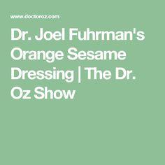Dr. Joel Fuhrman's Orange Sesame Dressing   The Dr. Oz Show