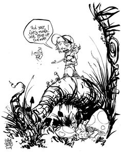 """""""Shut your fairy mouth!"""" by Skottie Young :)"""