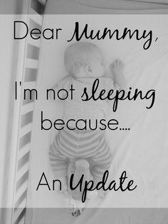 Dear Mummy I'm Not Sleeping Because An Update