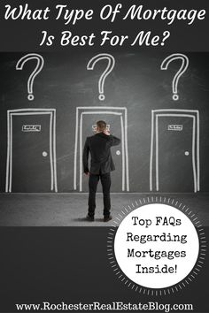 What Type Of Mortgage Is Best For Me - Top FAQs Regarding Mortgages http://www.rochesterrealestateblog.com/top-10-frequently-asked-questions-regarding-mortgages/ #RealEstate #MortgageUpdated via @KyleHiscockRE