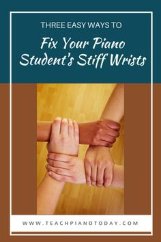 Tips for loosening your piano students' stiff wrists.