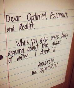 Dear optimist, pessimist, and realist - Uber Funny Photo