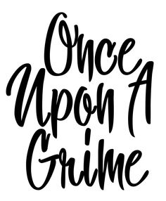 Once Upon a Grime yesssss