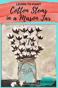 Learn to Paint Cotton Stems in a Mason Jar The Social Easel Online Paint Studio Easy Tutorials - - Canvas Painting Tutorials, Acrylic Painting Lessons, Easy Canvas Painting, Painting Studio, Diy Canvas Art, Diy Painting, Painting Techniques, Matte Painting, Acylic Painting Ideas