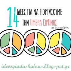 Ιδέες για δασκάλους:14 ιδέες για να γιορτάσουμε τη μέρα της Ειρήνης