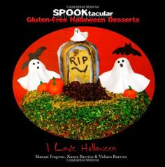 SPOOKtacular Gluten-Free Halloween Desserts: A cookbook of delicious, wheat-free, dairy free, all natural organic recipes that will dazzle your guests at your scary party by I Love Halloween http://www.amazon.com/dp/0988964244/ref=cm_sw_r_pi_dp_2B4dwb1MNRGBV