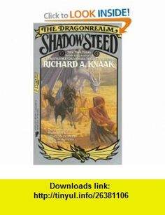 Shadow Steed (9780445209671) Richard A. Knaak , ISBN-10: 0445209674  , ISBN-13: 978-0445209671 ,  , tutorials , pdf , ebook , torrent , downloads , rapidshare , filesonic , hotfile , megaupload , fileserve