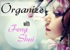 Organize with Feng Shui
