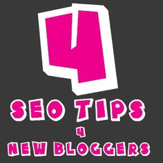 4 Simple SEO Tips For New Bloggers