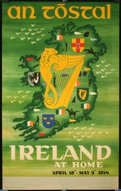 Poster by Dutch artist Guus Melai for An Tóstal, 1954 - a celebration of all… Fighting Irish, Dutch Artists, Vintage Travel Posters, Ireland Travel, The Gathering, Old Photos, History, Prints, Holiday Posters