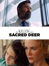 The Killing of a Sacred Deer (November 3, 2017) a drama film directed by Yorgos Lanthimos. Written by Efthymis Filipou. A young man needs to take revenge, a doctor has to make a decision, and his family must survive. Stars: Colin Farrell, Nicole Kidman, Alicia Silverstone, Raffey Cassidy, Bill Camp, Barry Keoghan.