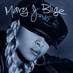 "Mary J. Blige ""My Life"" album cover"