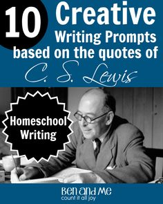 10 Creative #WritingPrompts based on the quotes of #CSLewis for #Homeschool