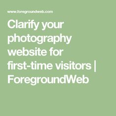 Clarify your photography website for first-time visitors   ForegroundWeb