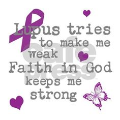 Lupus Weak God Strong Drinking Glass by LakeCottageDesigns - All Diseases Diet Quotes, Health Quotes, Natural Remedies For Lupus, Lupus Quotes, Multiple Sclerosis Quotes, Lupus Facts, Lupus Awareness, Psoriatic Arthritis, We Are The World
