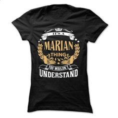 MARIAN .Its a MARIAN Thing You Wouldnt Understand - T S - #team shirt #hoodie costume. ORDER HERE => https://www.sunfrog.com/LifeStyle/MARIAN-Its-a-MARIAN-Thing-You-Wouldnt-Understand--T-Shirt-Hoodie-Hoodies-YearName-Birthday-64738893-Ladies.html?68278