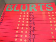 Blurts- velcro dots next to students numbers. If they blurt out they get a blurt put on next o their number.