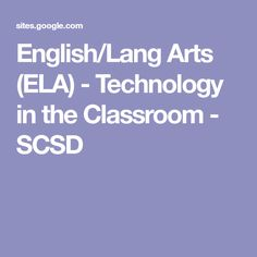 English/Lang Arts (ELA) - Technology in the Classroom - SCSD