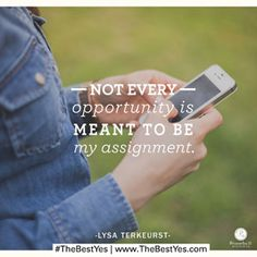 """""""Not every opportunity is meant to be my assignment."""" - Lysa TerKeurst // CLICK to read today's devotion where Lysa shares 5 questions to ask when you aren't sure whether to say yes or no."""