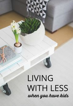 """Ever look around your home and wonder, """"where did we get all this stuff?"""" Here's how to live like a minimalist with kids, without being a total hippie."""