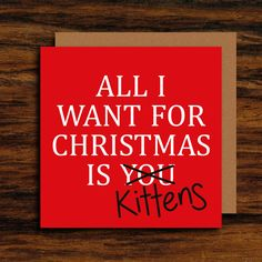 cat lover funny christmas card all i want for christmas is kittens christmas card rude christmas card funny christmas song lyric card - Funny Christmas Songs Lyrics