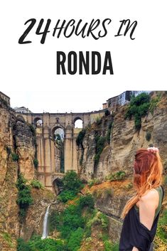 What to see, where to eat and where to stay with only 24 hours in the town of Ronda, Spain.