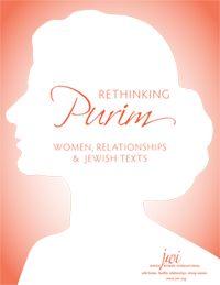 Rethinking Purim: Women, Relationships & Jewish Texts