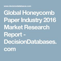 Global Honeycomb Paper Industry 2016 Market Research Report - DecisionDatabases.com