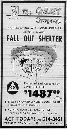"""fall out shelters"" 1964 ad....we moved into a house in 1966 that had a fall-out shelter with a square nautilus entrance, two sets of bunk beds, and lots of shelves for food and water, and as privacy corner with bucket and topped barrel for private doings :)"