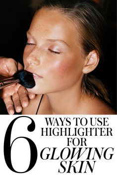 How to use highlighter: 6 tips for glowing, radiant skin | allure.com