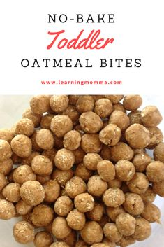 No Bake Toddler Oatmeal Bites – Just 4 Simple Ingredients! No Bake Toddler Oatmeal Bites – Just 4 Simple Ingredients! No Bake Toddler Oatmeal Bites Oatmeal Bites, Granola Bites No Bake, No Bake Oatmeal, Toddler Lunches, Picky Toddler Meals, Toddler Finger Foods, Healthy Finger Foods, Baby Eating, Healthy Snacks For Kids