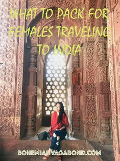 What to pack for females traveling to India Preparing and Packing for your Trip to India. Visit my Blog for a list of Travel Tips to India! https://www.bohemianvagabond.com/india-travel-tips/