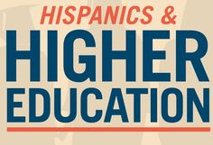 hispanics and higher education