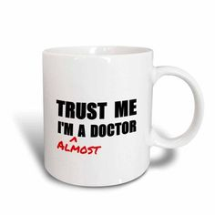 3dRose Trust me Im almost a Doctor medical medicine or phd humor student gift, Ceramic Mug, 15-ounce
