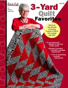 3 yard quilt favorites book.   I like how it includes instructions to easily increase the size from throw to twin to queen and king.