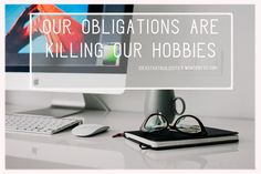 Our obligations are killing our hobbies. New College, College Years, Interesting Reads, Working Hard, Self Development, Hobbies, Work Hard