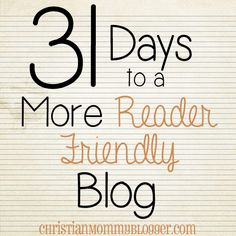 31 days to a more Reader friendly blog!