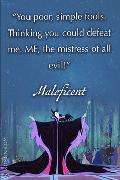 You poor, simple fools. Thinking you could defeat me. ME, the mistress of all evil! -Maleficent Find some wicked wisdom from the Mistress of Evil! Disney Villains Quotes, Maleficent Quotes, Disney Maleficent, Disney Quotes, Disney Quiz, Disney Art, Disney Girls, Walt Disney, Sleeping Beauty Quotes