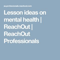 ReachOut Schools provides free educational resources, digital tools and practical tips to encourage the development of positive mental health and wellbeing. Positive Mental Health, Mental Health And Wellbeing, Encouragement, Positivity, Teaching, Education, Tips, Ideas, Onderwijs