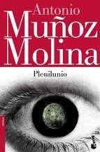 Plenilunio - Antonio Muñoz Molina
