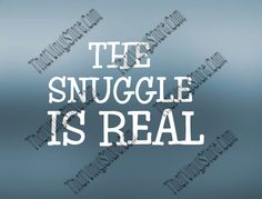 The Snuggle Is Real  Kid Decal  Southern Decal  by ThatVinylStore