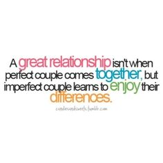 A great relationship isn't when a perfect couple comes together...  AMEN! by Denisse Kim