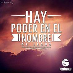 Hay poder en el nombre de Jesús
