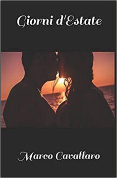 Romance and Fantasy for Cosmopolitan Girls: Segnalazione: Giorni d'estate di Marco Cavallaro