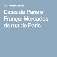 Dicas de Paris e França: Mercados de rua de Paris