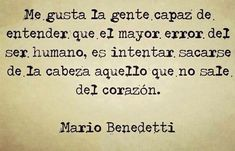 The Nicest Pictures: Mario Benedetti Favorite Quotes, Best Quotes, Love Quotes, Inspirational Quotes, Wisdom Quotes, Frases Pro Whatsapp, Benedetti Quotes, Jolie Phrase, Quotes En Espanol