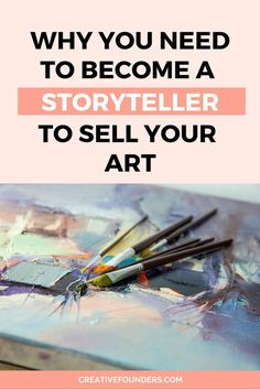 Why you need to become a storyteller to sell your art. We wanted to talk a bit about content marketing or in simplified speak - storytelling. Selling Art Online, Online Art, Sell My Art, Art Tips, Art Market, Art Techniques, Art Blog, Art Tutorials, Creative Art