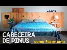 CABECEIRA DE PINUS . FÁCIL, BARATO E SUSTENTÁVEL - YouTube